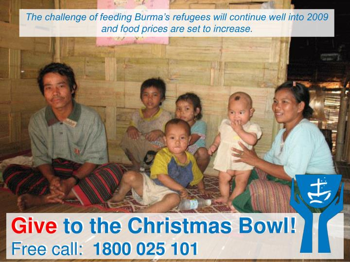 The challenge of feeding Burma's refugees will continue well into 2009 and food prices are set to increase.