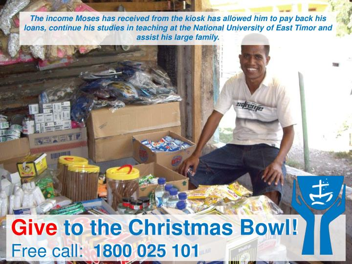 The income Moses has received from the kiosk has allowed him to pay back his loans, continue his stu...