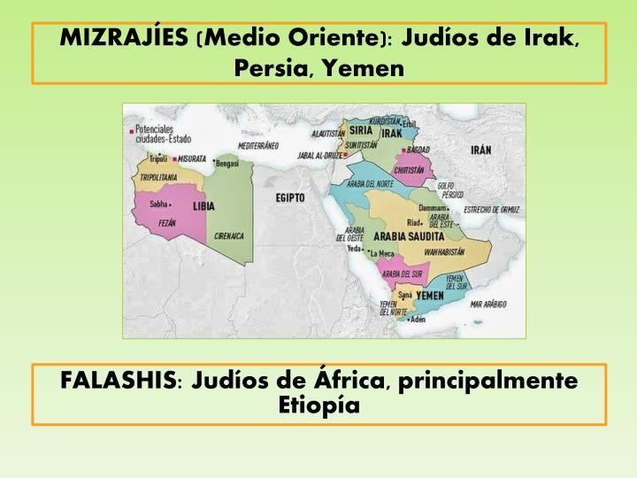 MIZRAJÍES (Medio Oriente): Judíos de Irak, Persia, Yemen