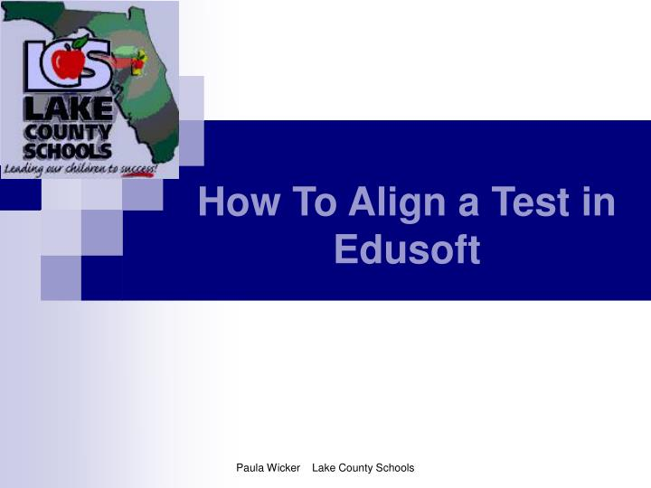 How To Align a Test in Edusoft