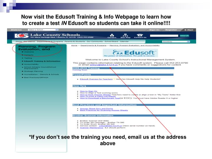 Now visit the Edusoft Training & Info Webpage to learn how to create a test