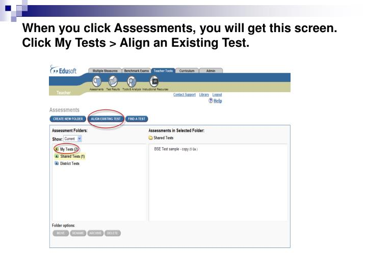 When you click Assessments, you will get this screen.  Click My Tests > Align an Existing Test.