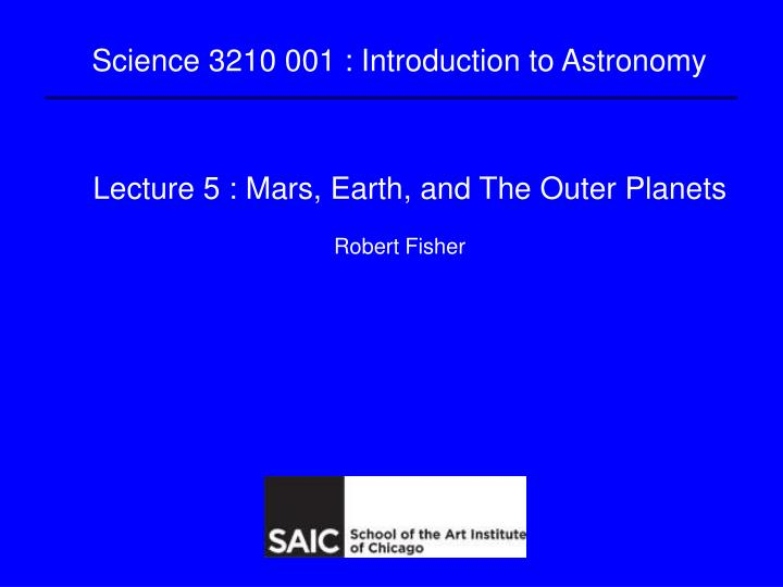 lecture 5 mars earth and the outer planets n.