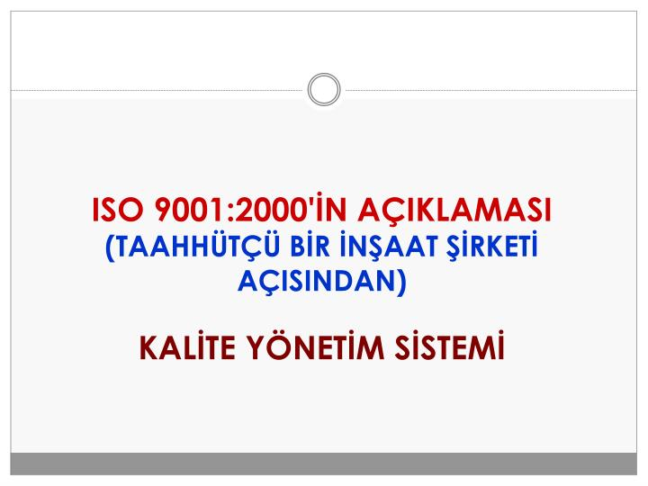 ISO 9001:2000'İN AÇIKLAMASI