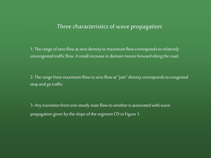 Three characteristics of wave propagation: