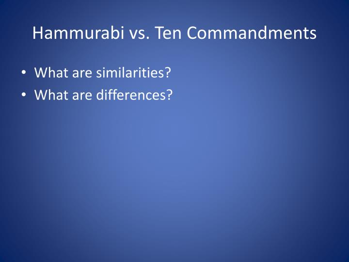 Hammurabi vs. Ten Commandments