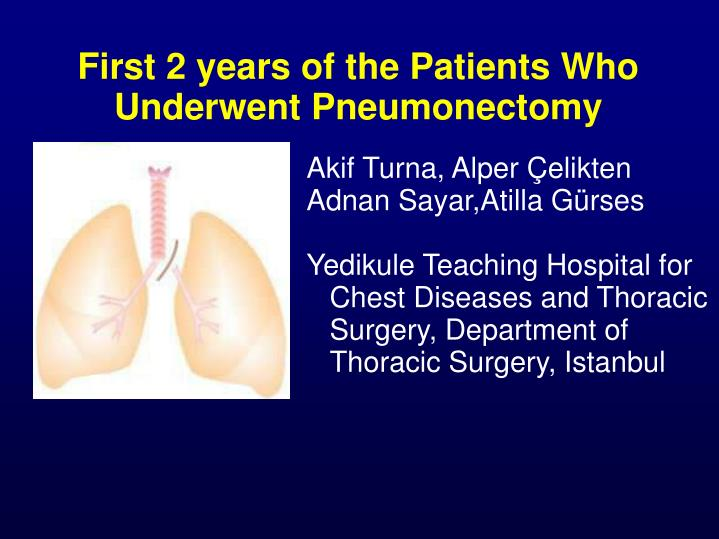 first 2 years of the patients who underwent pneumonectomy n.