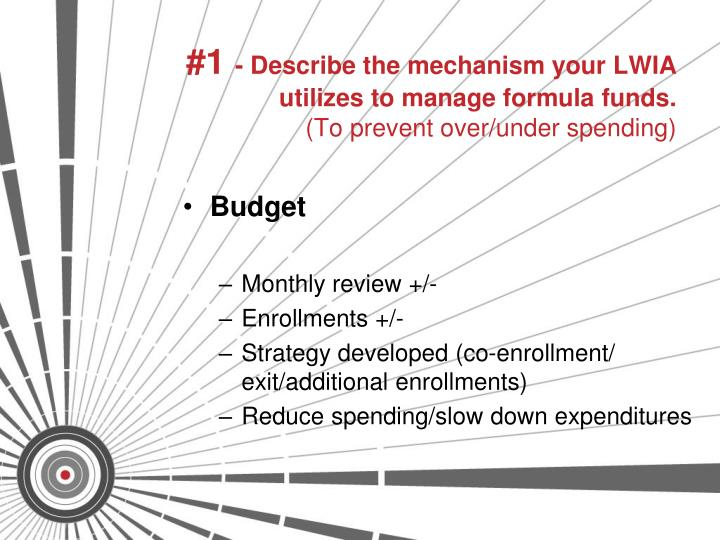 1 describe the mechanism your lwia utilizes to manage formula funds to prevent over under spending