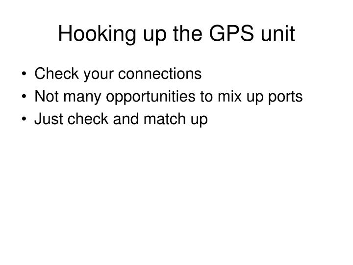 Hooking up the GPS unit
