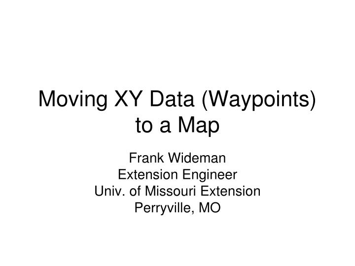 Moving xy data waypoints to a map