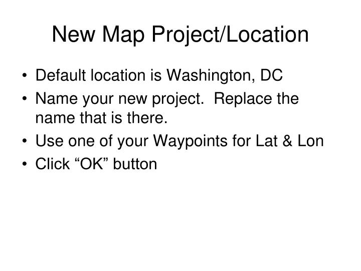 New Map Project/Location