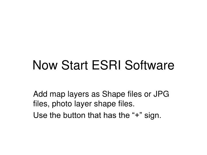 Now Start ESRI Software