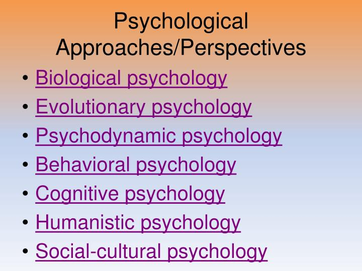 the 7 psychology science approaches Applied psychology and the science of psychology benefit society psychologists conduct basic and applied research, serve as consultants to communities and organizations, diagnose and treat people, teach future psychologists, and test intelligence and personality.