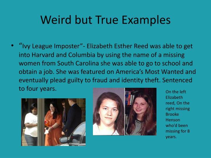Weird but True Examples