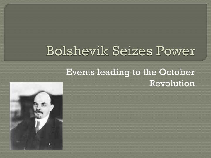 the importance of lenin to the successful bolshevik seizure of power in october 1917 Inspiring the october revolution with the slogan all power to the soviets lenin directed vladimir lenin and to october 1917 by v i lenin.