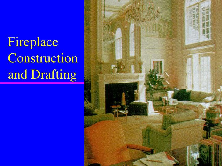 fireplace construction and drafting n.