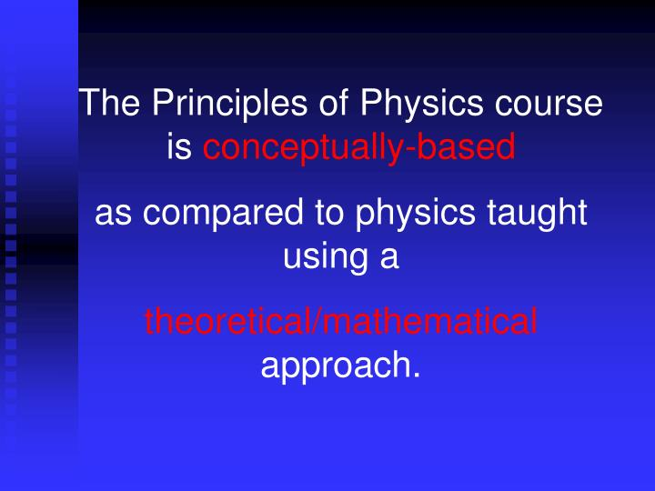 The Principles of Physics course is