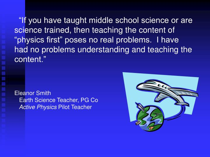 """""""If you have taught middle school science or are science trained, then teaching the content of """"physics first"""" poses no real problems.  I have had no problems understanding and teaching the content."""""""