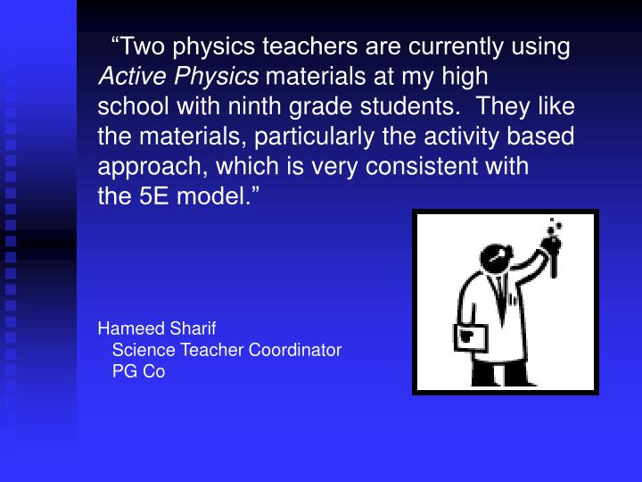 """""""Two physics teachers are currently using"""