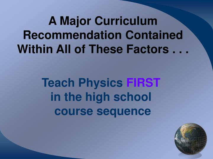 A Major Curriculum Recommendation Contained