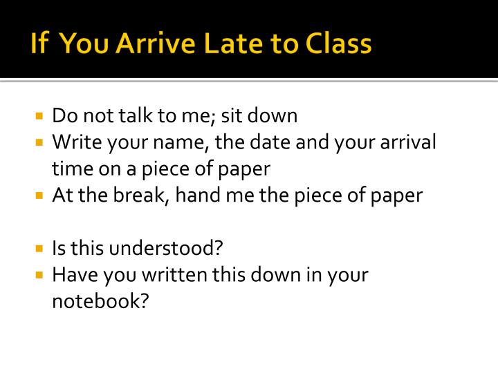 If  You Arrive Late to Class