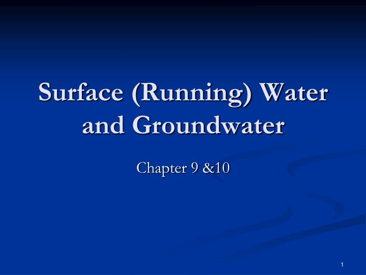 surface running water and groundwater n.
