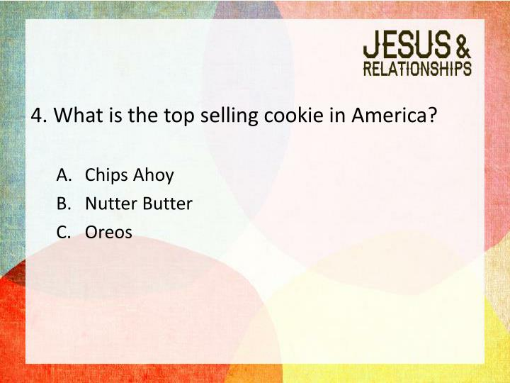 4. What is the top selling cookie in America?