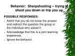 behavior sharpshooting trying to shoot you down or trip you up