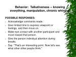 behavior talkativeness knowing everything manipulation chronic whining