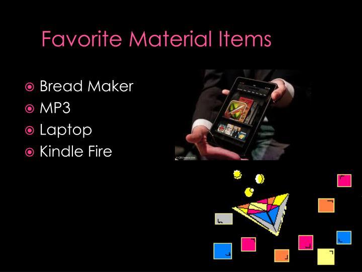 Favorite Material Items