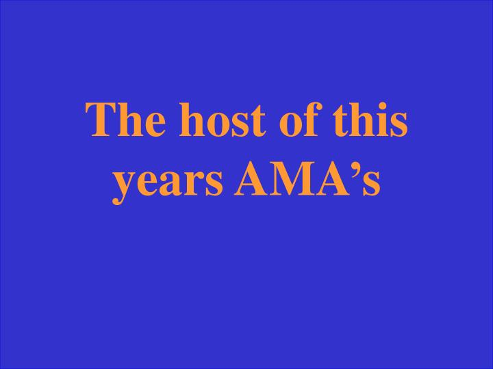 The host of this years AMA