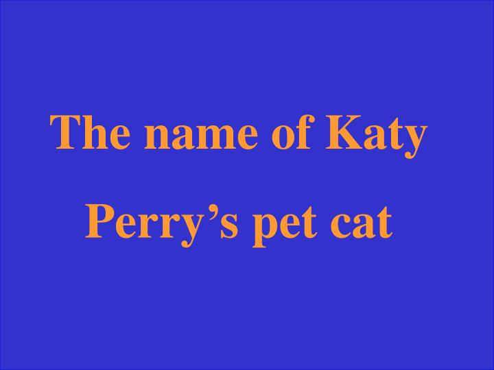 The name of Katy