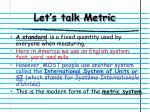 let s talk metric