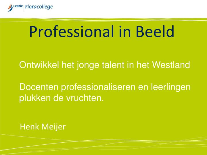 Professional in beeld