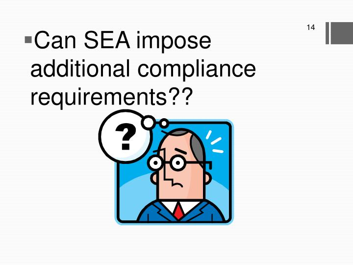 Can SEA impose additional compliance requirements??