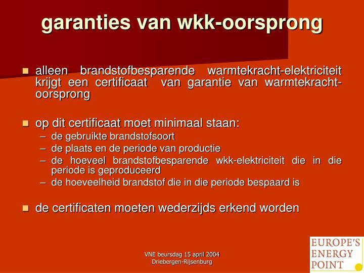 garanties van wkk-oorsprong