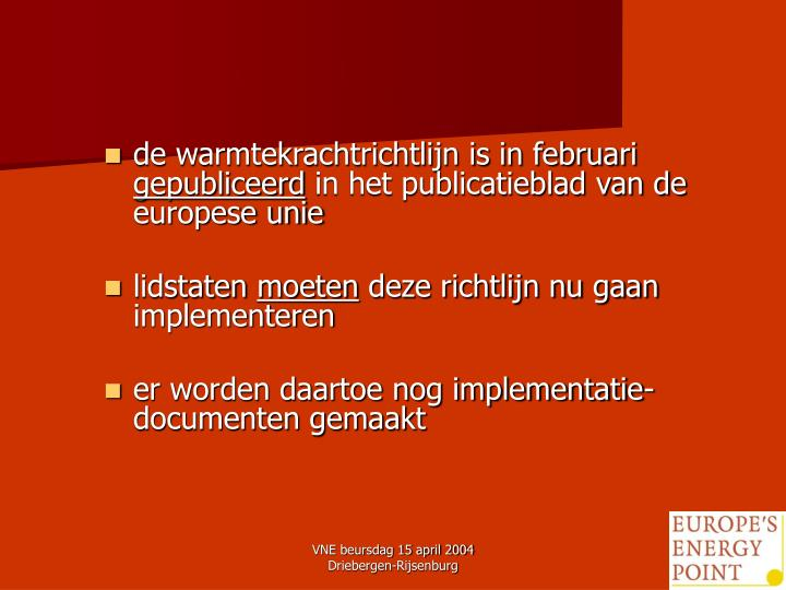 de warmtekrachtrichtlijn is in februari