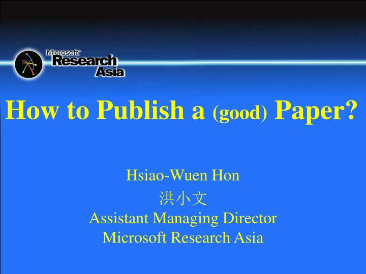 hsiao wuen hon assistant managing director microsoft research asia n.