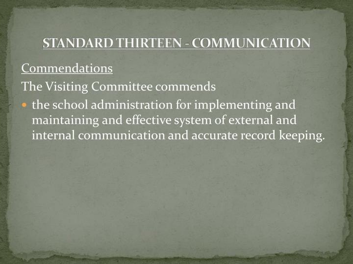 STANDARD THIRTEEN - COMMUNICATION