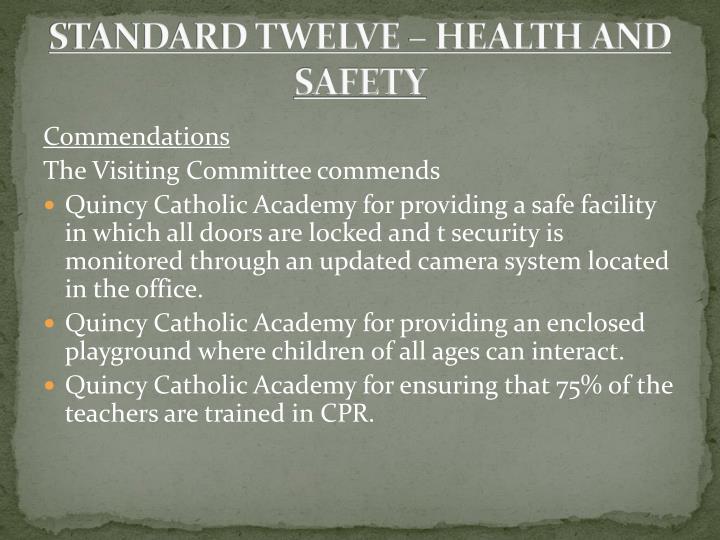 STANDARD TWELVE – HEALTH AND SAFETY