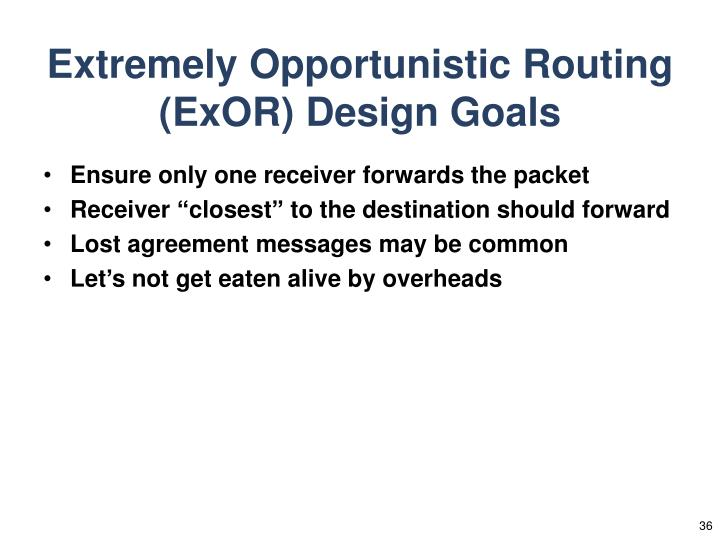 Extremely Opportunistic Routing (ExOR) Design Goals