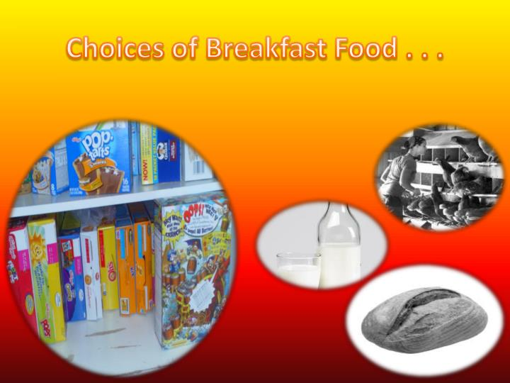 Choices of breakfast food