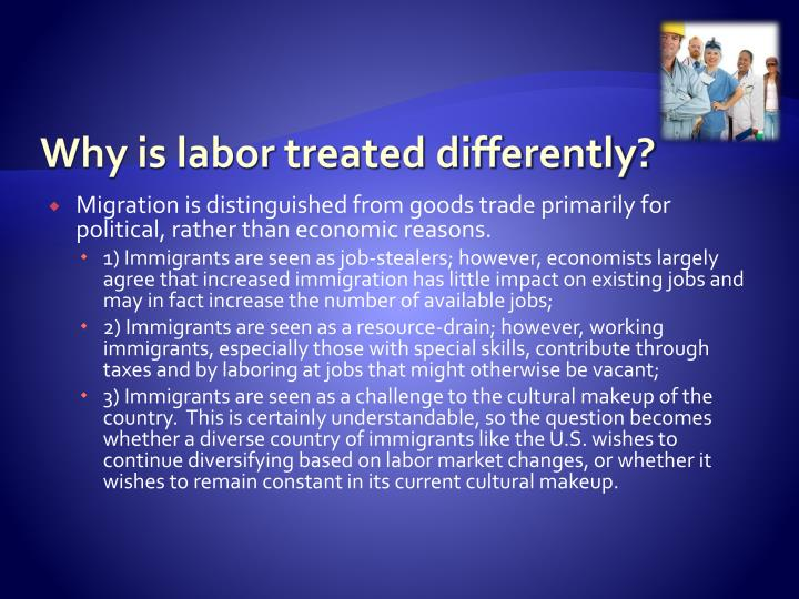 Why is labor treated differently?