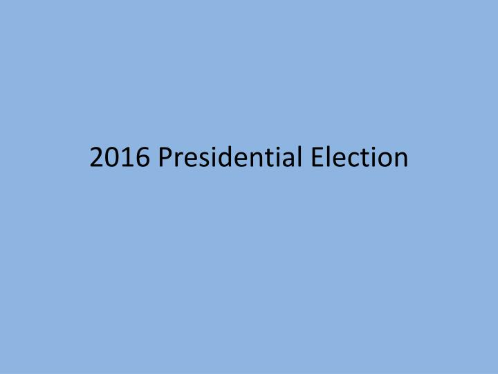 2016 presidential election n.
