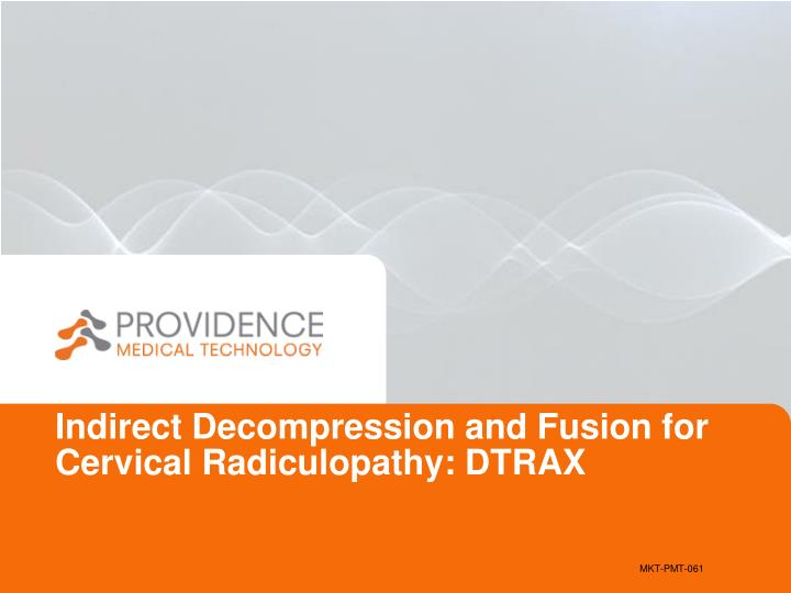 indirect decompression and fusion for cervical radiculopathy dtrax n.