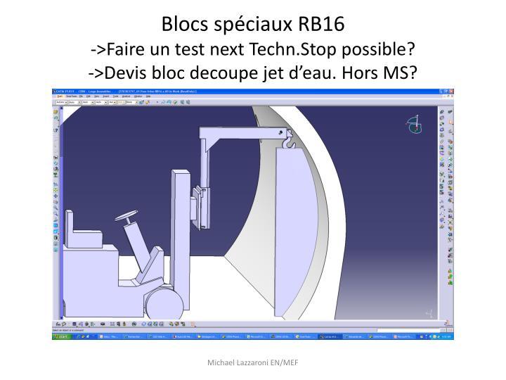 Blocs sp ciaux rb16 faire un test next techn stop possible devis bloc decoupe jet d eau hors ms
