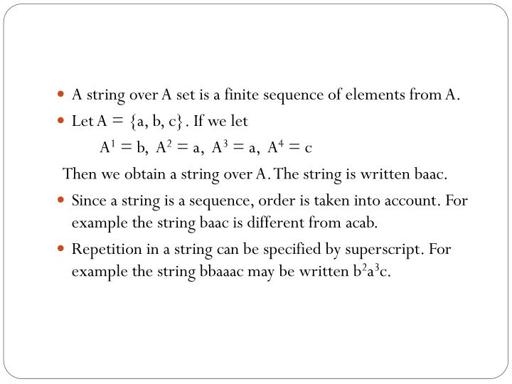 A string over A set is a finite sequence of elements from A.