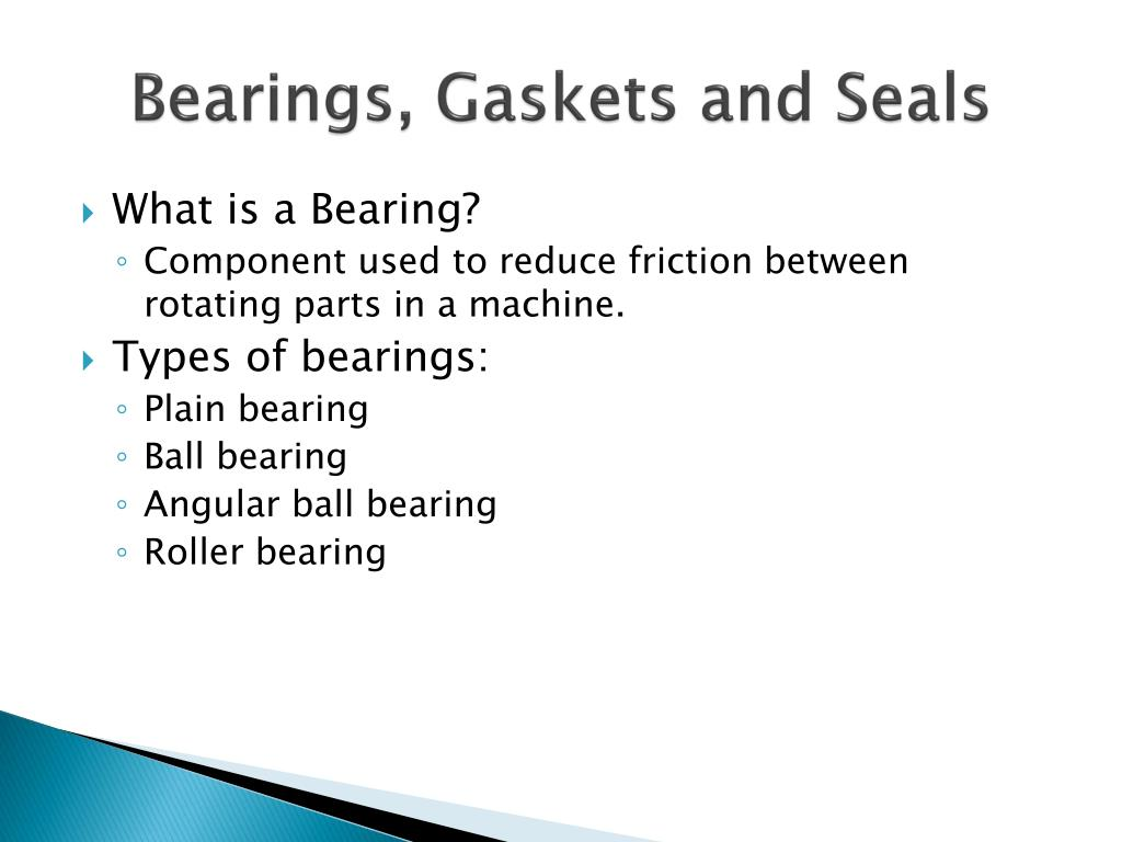 Ppt bearings, gaskets and seals powerpoint presentation id:6232606.