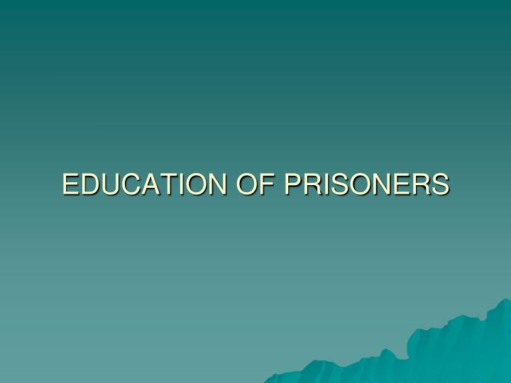 Education of prisoners