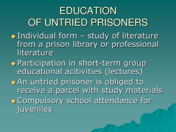 Education of untried prisoners